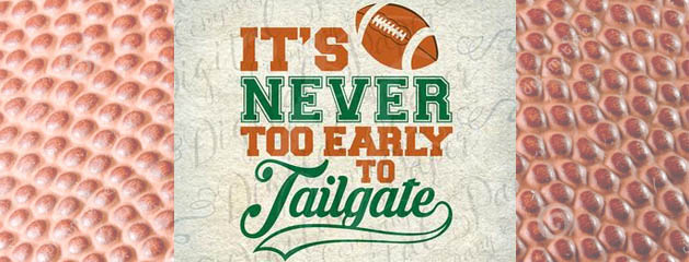 It is never too early to tailgate!